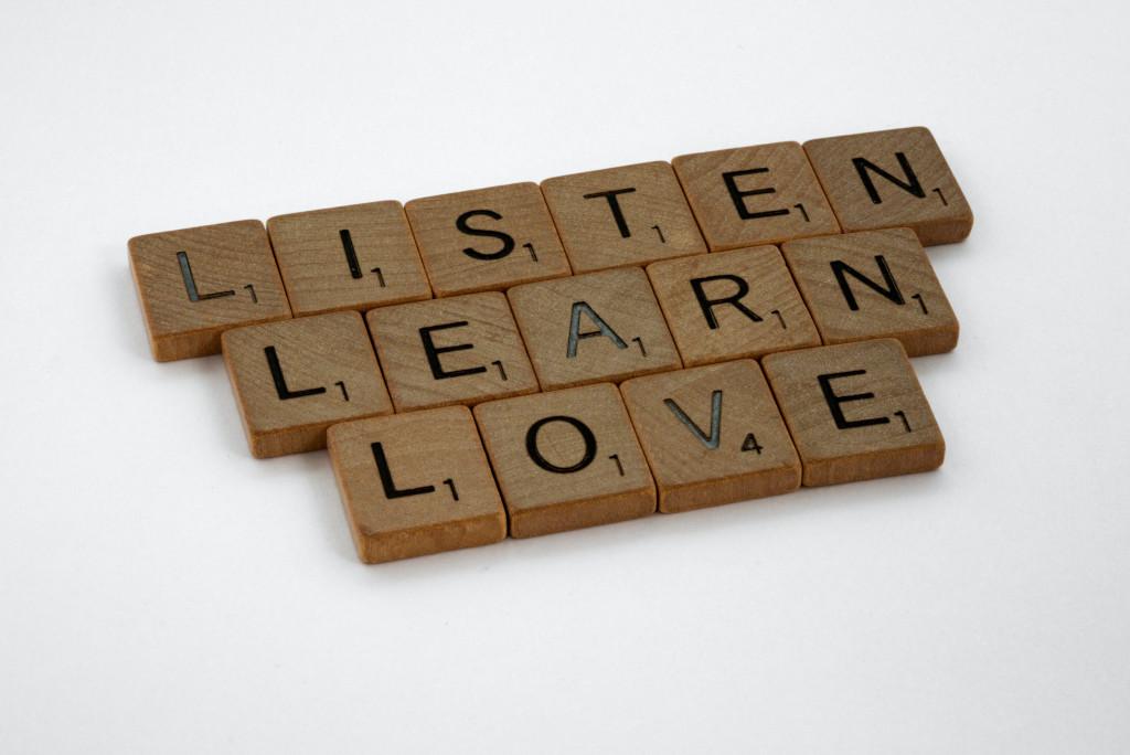 listen, learn, love